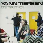 C'ETAIT ICI (2cd Live in Paris) cd musicale di TIERSEN YANN (aut.Amelie de M.Martre