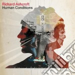 Richard Ashcroft - Human Conditions cd musicale di ASHCROFT RICHARD