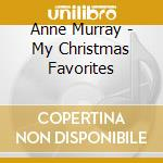 My christmas favourites cd musicale di Anne Murray