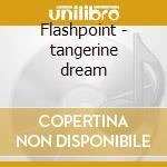 Flashpoint - tangerine dream cd musicale di Tangerine Dream