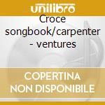 Croce songbook/carpenter - ventures cd musicale di Ventures The
