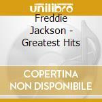 Freddie Jackson - Greatest Hits cd musicale di Freddie Jackson
