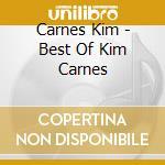 THE BEST OF KIM CARNES cd musicale di CARNES KIM