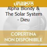 Alpha Blondy & The Solar System - Dieu cd musicale di ALPHA BLONDY