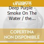 SMOKE ON THE WATER/BEST cd musicale di DEEP PURPLE
