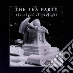 Tea Party - The Edges Of Twilight cd musicale di PARTY TEA
