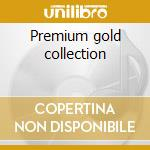 Premium gold collection cd musicale di Little river band