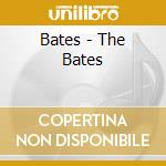 Bates - The Bates cd musicale di Bates