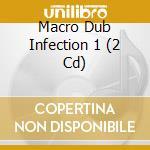 Macro dub infection cd musicale di Artisti Vari