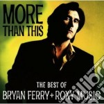Bryan Ferry - More Than This - Best Of cd musicale di Bryan Ferry