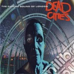 Future Sound Of London - Dead Cities cd musicale di FUTURE SOUND OF LONDON