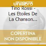 Les etoiles de la chanson cd musicale di Tino Rossi