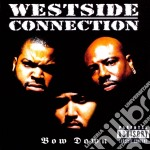 Westside Connection - Bow Down cd musicale di Connection Westside