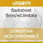 BACKSTREET BOYS/ED.LIMITATA cd musicale di BACKSTREET BOYS
