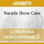Narada Show Case cd musicale di Artisti Vari