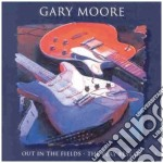 Gary Moore - Out In The Fields - The Very Best Of cd musicale di MOORE GARY