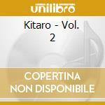 Kitaro - Vol. 2 cd musicale di KITARO