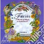 FAERIES A REALM OF MAGIC & ENCHANTME cd musicale di TROIKA