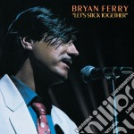 Bryan Ferry - Let's Stick Together cd musicale di FERRY BRIAN