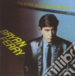 Bryan Ferry - The Bride Stripped Bare cd musicale di Bryan Ferry