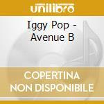 Iggy Pop - Avenue B cd musicale di POP IGGY