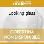 Looking glass cd musicale di Paul Cardall