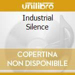 INDUSTRIAL SILENCE cd musicale di MADRUGADA