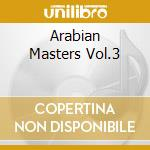 Arabian Masters Vol.3 cd musicale di Claude ciari/warda/o.kolsoum &