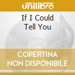 IF I COULD TELL YOU cd musicale di YANNI