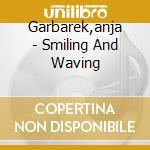 SMILING & WAVING cd musicale di GARBAREK ANJA