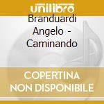 CAMMINANDO CAMMINANDO cd musicale di BRANDUARDI ANGELO