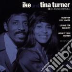 Ike & Tina Turner - 18 Classic Tracks cd musicale di TURNER IKE & TINA