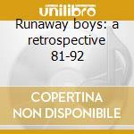 Runaway boys: a retrospective 81-92 cd musicale di Cats Stray