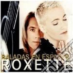 Roxette - Baladas En Espanol cd musicale di ROXETTE