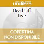 HEATHCLIFF LIVE cd musicale di RICHARD CLIFF