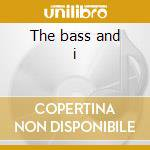 The bass and i cd musicale di Ron Carter