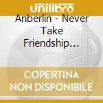 Never take friendship personal cd musicale di Anberlin