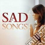 Various - Sad Songs cd musicale di Artisti Vari