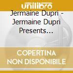 Jermaine Dupri - Jermaine Dupri Presents Young, Fly & Fls cd musicale di DUPRI JERMAINE