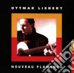 Liebert, Ottmar - Nouveau Flamenco cd musicale di LIEBERT OTTMAR