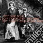Pet Shop Boys - I Don't Know What You Want... cd musicale di PET SHOP BOYS