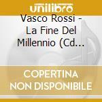 LA FINE DEL MILLENNIO cd musicale di ROSSI VASCO