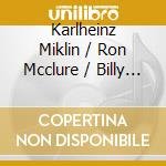 Karlheinz Miklin  /Ron Mcclure / Billy Hart - From Here To There cd musicale di K.miklin/r.mcclure/b