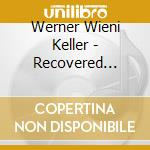 Werner Wieni Keller - Recovered Collectors cd musicale di Werner
