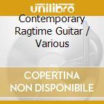 Contemporary ragtime guitar cd musicale di Artisti Vari