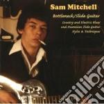 Sam Mitchell - Bottleneck / Slide Guitar cd musicale di MITCHELL SAM