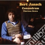 Bert Jansch Conudrum - Thirteen Down cd musicale di BERT JANSCH CONUDRUM