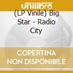 (LP VINILE) Radio city lp vinile di BIG STAR