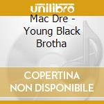 Young black brotha cd musicale di Dre Mac