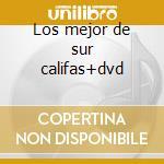 Los mejor de sur califas+dvd cd musicale di Califeros